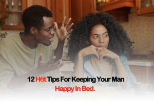 12 Hot Tips For Keeping Your Man Happy In Bed.